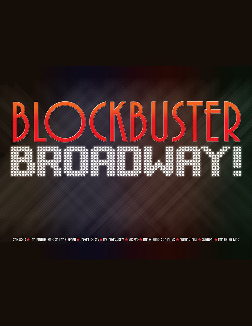 BLOCKBUSTER BROADWAY! – Spot-On Entertainment